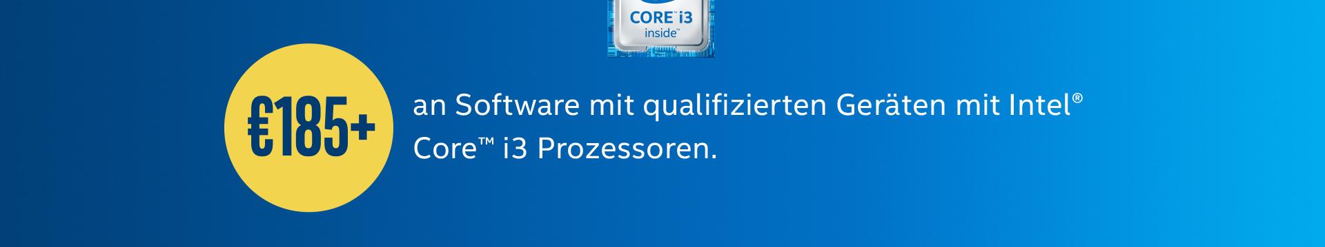 185€ + an Software mit qualifizierten Geräten mit Intel® Core™ i3 Prozessoren