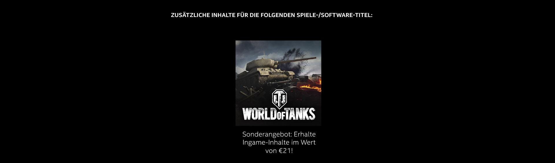 Zusätzliche Inhalte für die folgenden Spiele-/Software-Titel: World of Tanks: 21e Ingame-Inhalte
