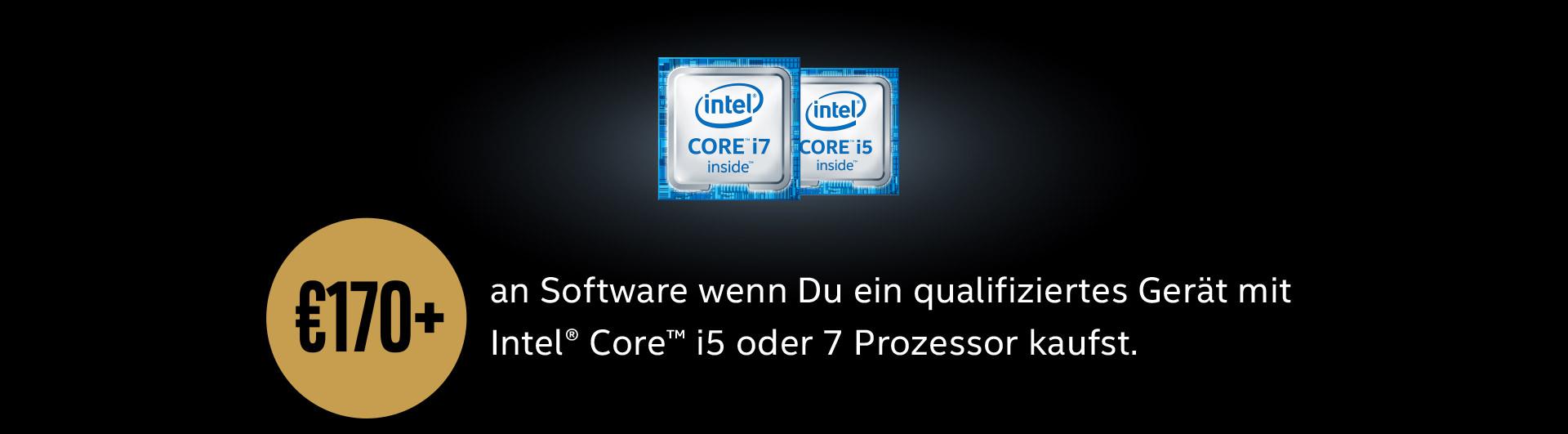 170€ + an Software wenn Du ein qualifiziertes Gerät mit Intel® Core™ i5 oder i7 Prozessor kaufst.