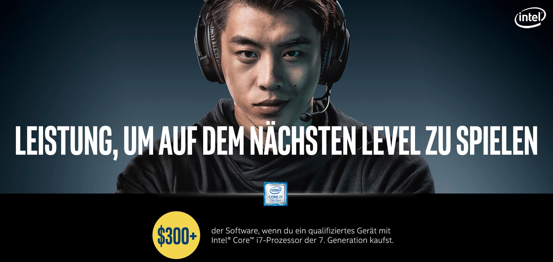 Intel Core i7 - Leistung, um auf dem nächsten Level zu spielen. 300+$ der Software, wenn du ein qualifiziertes Gerät mit Intel® Core™ i7-Prozessor der 7. Generation kaufst.