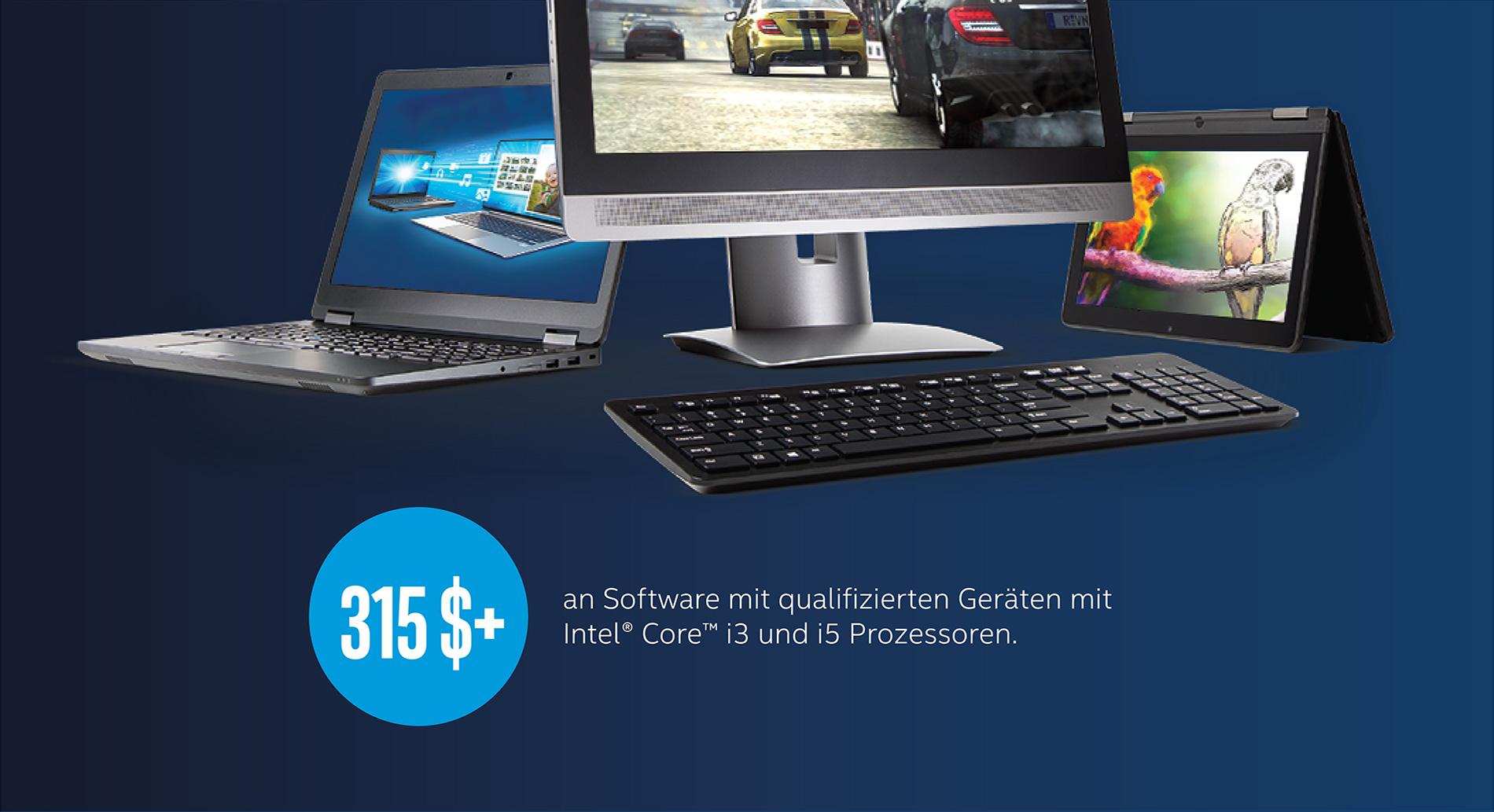 315$ + an Software mit qualifizierten Geräten mit Intel® Core™ i3 und i5 Prozessoren.