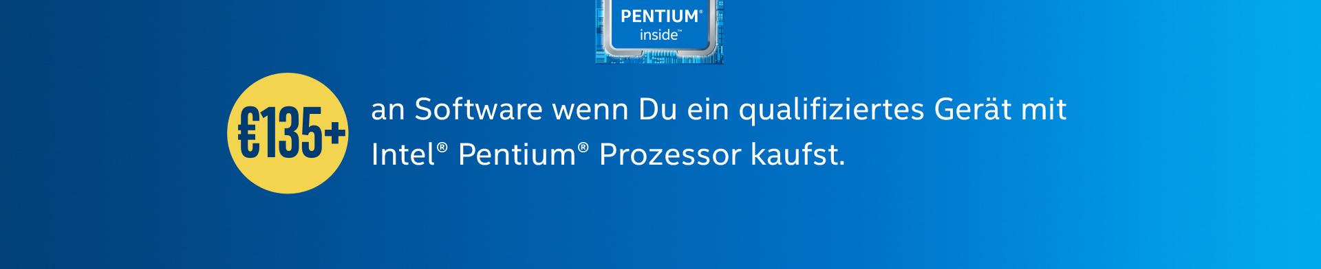 135€ + an Software wenn Du ein qualifiziertes Gerät mit Intel® Pentium® Prozessor kaufst.