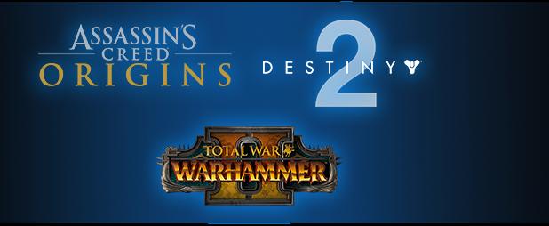 Assassin's Creed Origins & Destiny 2 & Total War Warhammer 2