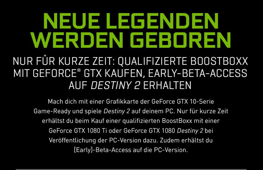 Nvidia GeForce GTX - Destiny 2 - Neue Legenden werden geboren - Nur für kurze Zeit: GeForce GTX Kaufen, Early-Beta-Access auf Destiny 2 erhalten