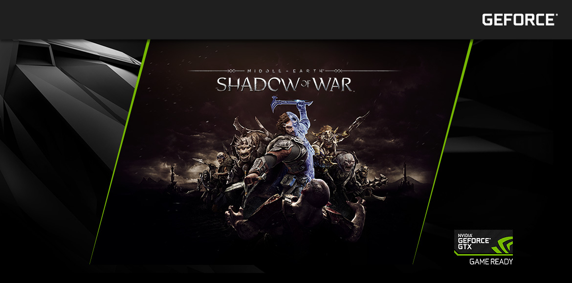 Nvidia GeForce GTX - Shadow of War Middle-Earth