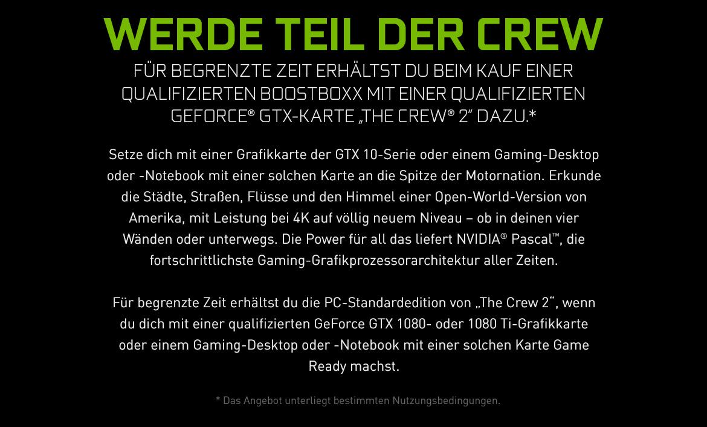"""Werde Teil der Crew - Für begrenzte Zeit erhältst du beim Kauf einer qualifizierten BoostBoxx mit einer qualifizierten GeForce® GTX-Karte """"The Crew® 2"""" dazu.*"""