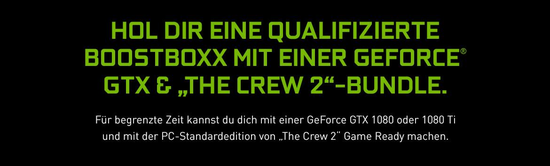 HOL DIR eine Qualifizierte BoostBoxx mit einer GeForce® GTX & 'THE CREW 2'-BUNDLE.