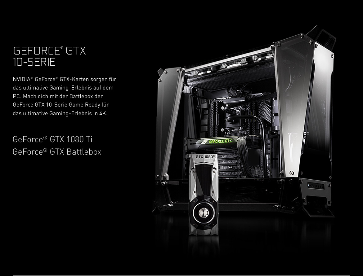 GeForce GTX 10-Serie - NVIDIA® GeForce® GTX-Karten sorgen für das ultimative Gaming-Erlebnis auf dem PC. Mach dich mit der Battlebox der GeForce GTX 10-Serie Game Ready für das ultimative Gaming-Erlebnis in 4K.