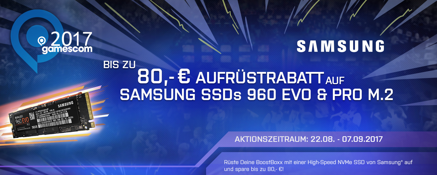 Samsung m.2-Rabatt Gamescom 2017 Header - Bis zu 80,-€ Aufrüstrabatt auf Samsung® SSDs 960 EVO & PRO M.2