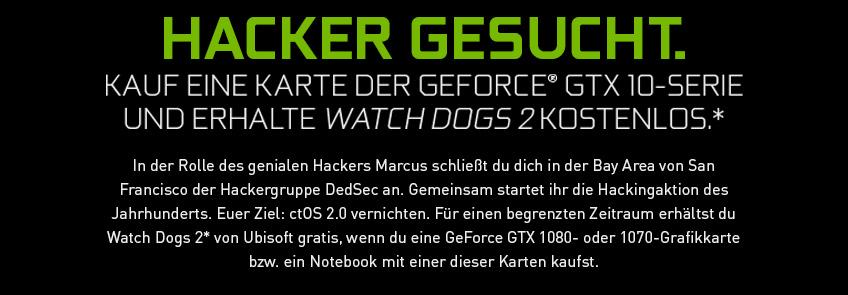 Hacker gesucht - Kauf ein qualifiziertes PC-System mit einer Grafikkarte der GeForce GTX 10-Serie und erhalte Watch Dogs 2 kostenlos.*