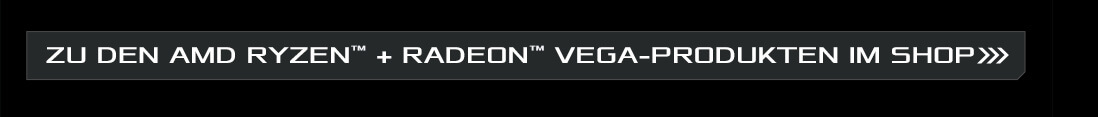Zu den AMD Ryzen + Radeon VEGA-Produkten im Shop