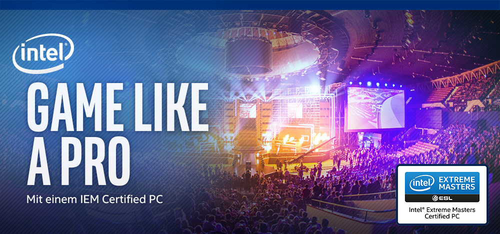 Intel Game Like a Pro - Mit einem IEM Certified PC