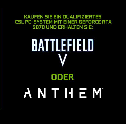 Kaufen Sie ein qualifiziertes CSL PC-System mit einer Geforce RTX™ 2070 und erhalten Sie: Battlefield V™ oder Anthem™