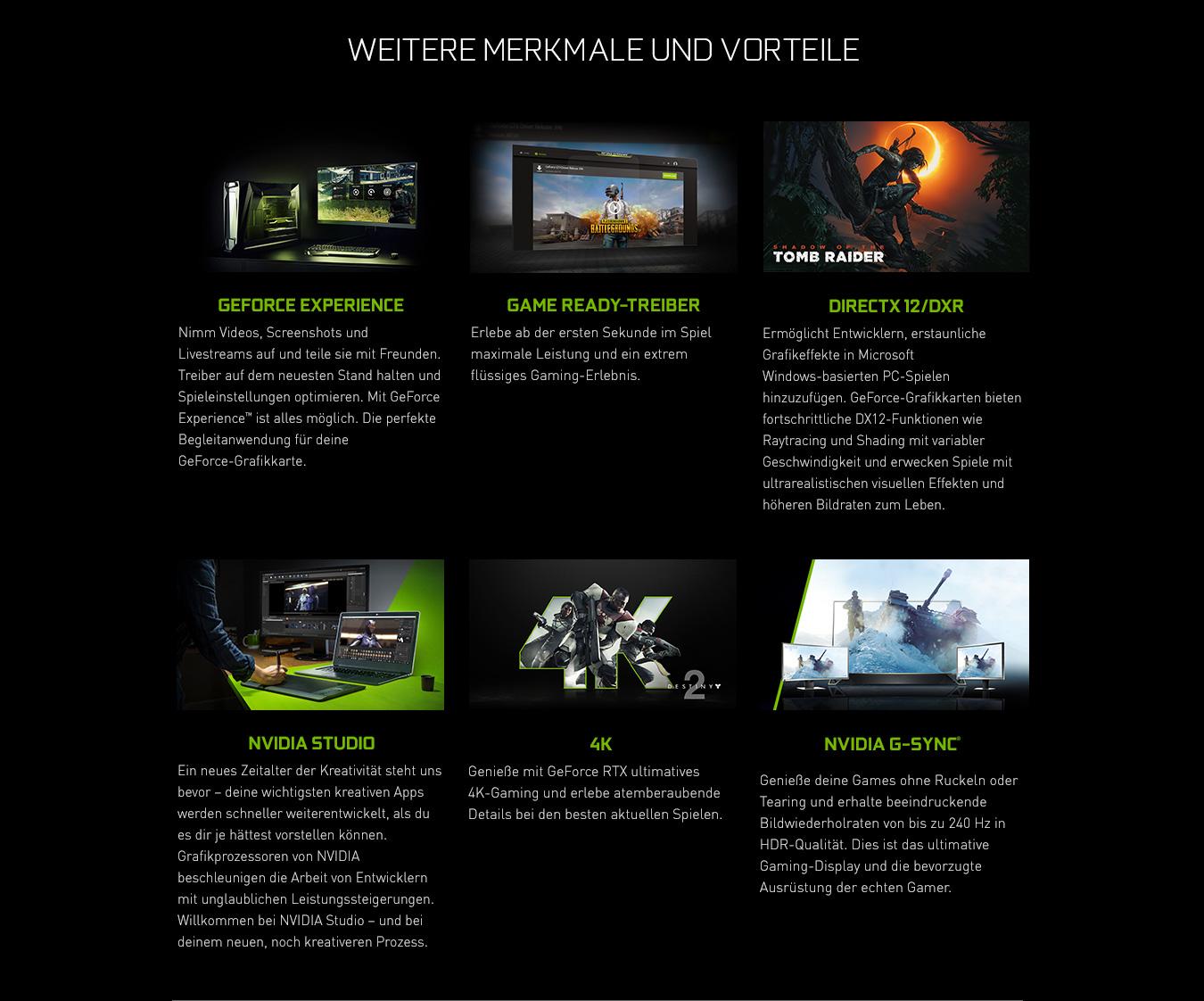 WEITERE MERKMALE UND VORTEILE - GEFORCE EXPERIENCE - GAME READY-TREIBER - DirectX 12/DXR - NVIDIA Studio - 4K - NVIDIA G-SYNC®